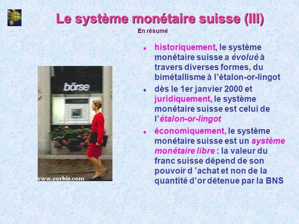 Le système monétaire suisse (III)