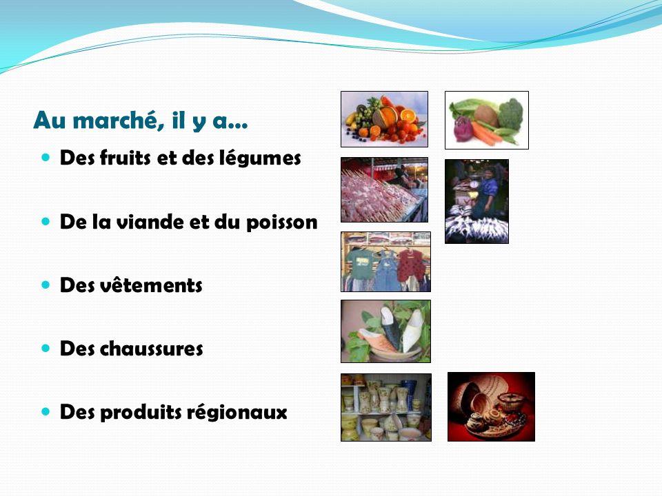 Au marché, il y a… Des fruits et des légumes
