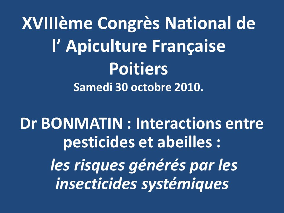 Dr BONMATIN : Interactions entre pesticides et abeilles :