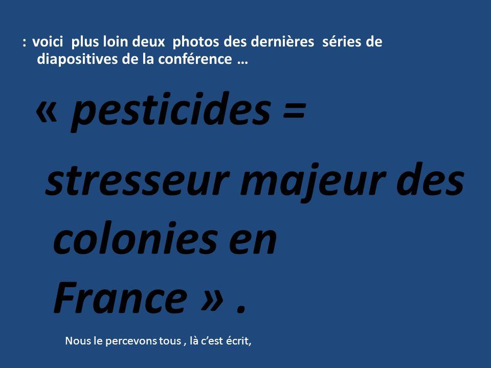 stresseur majeur des colonies en France » .