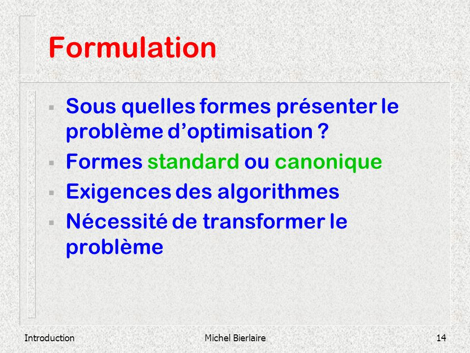 Formulation Sous quelles formes présenter le problème d'optimisation