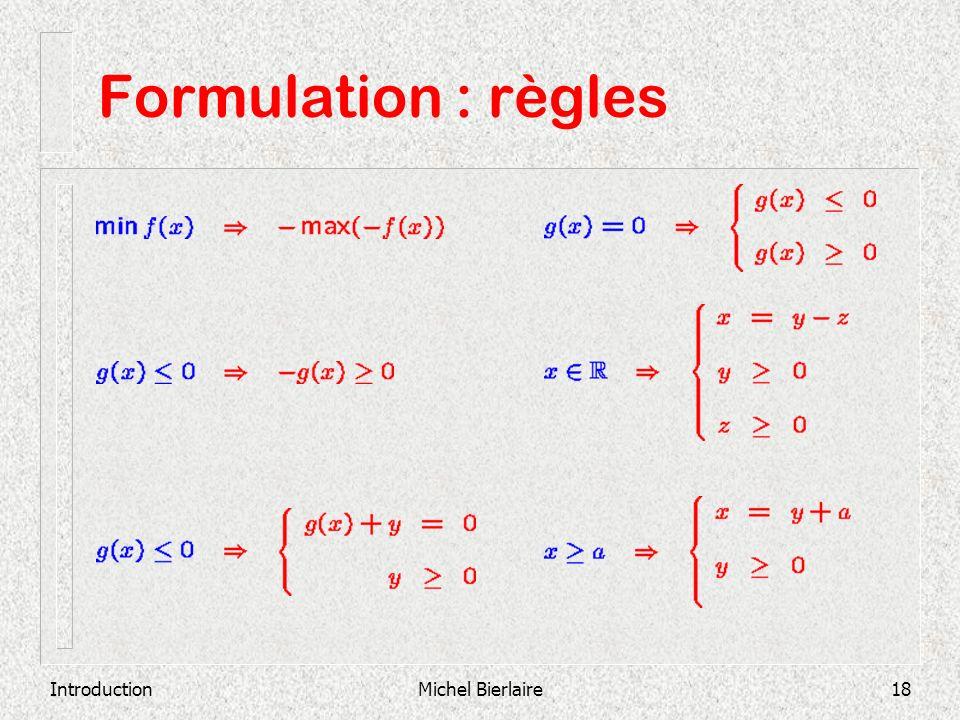 Formulation : règles Introduction Michel Bierlaire