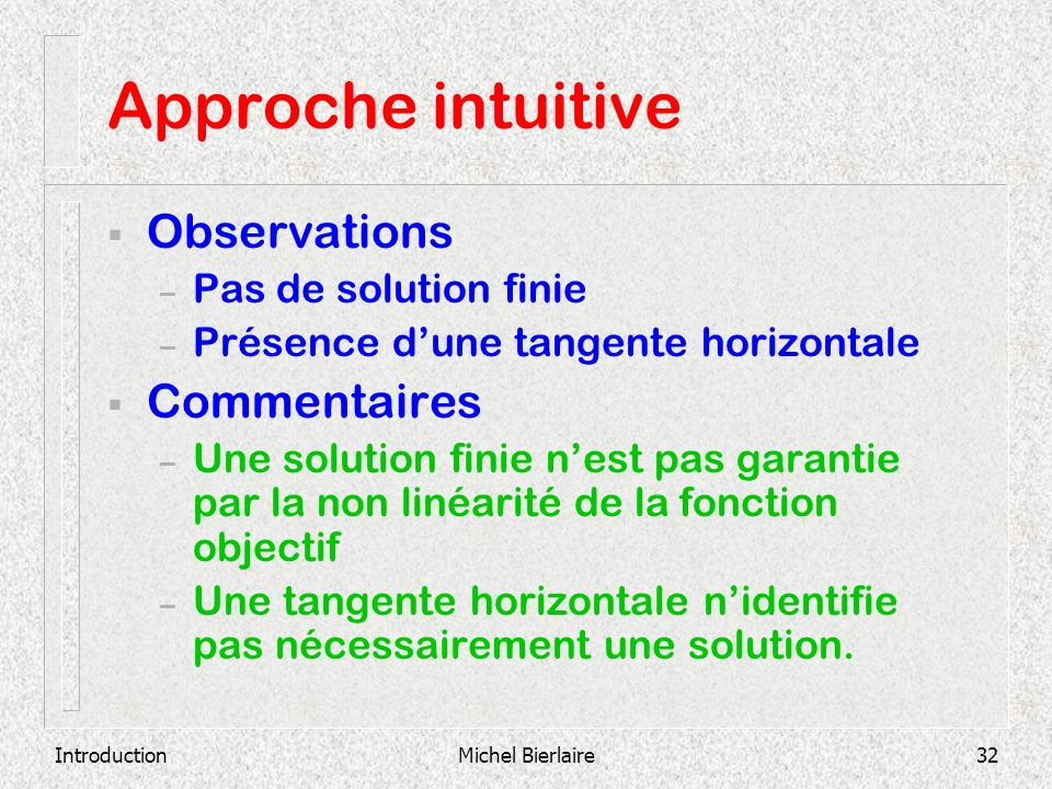 Approche intuitive Observations Commentaires Pas de solution finie