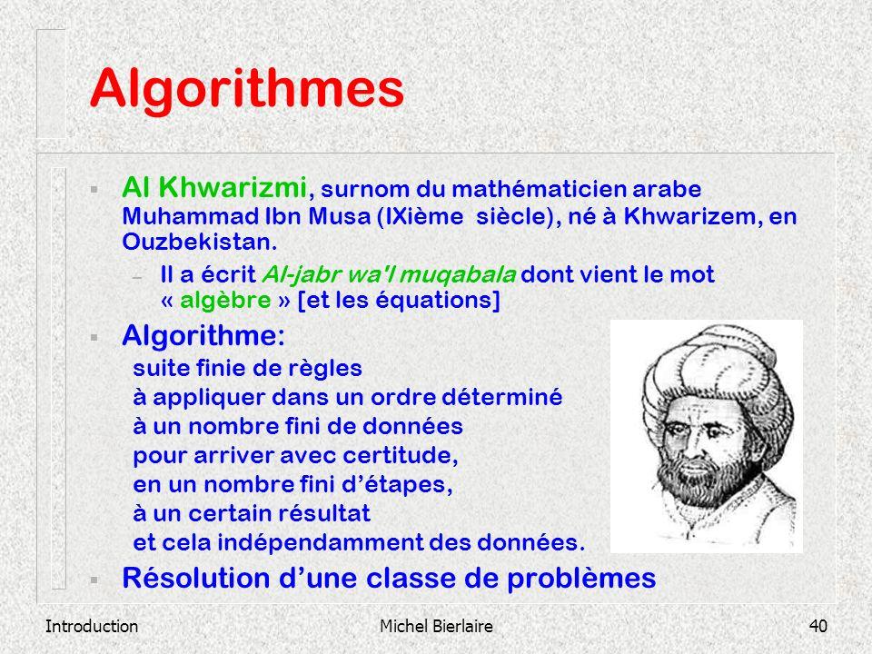 Algorithmes Al Khwarizmi, surnom du mathématicien arabe Muhammad Ibn Musa (IXième siècle), né à Khwarizem, en Ouzbekistan.