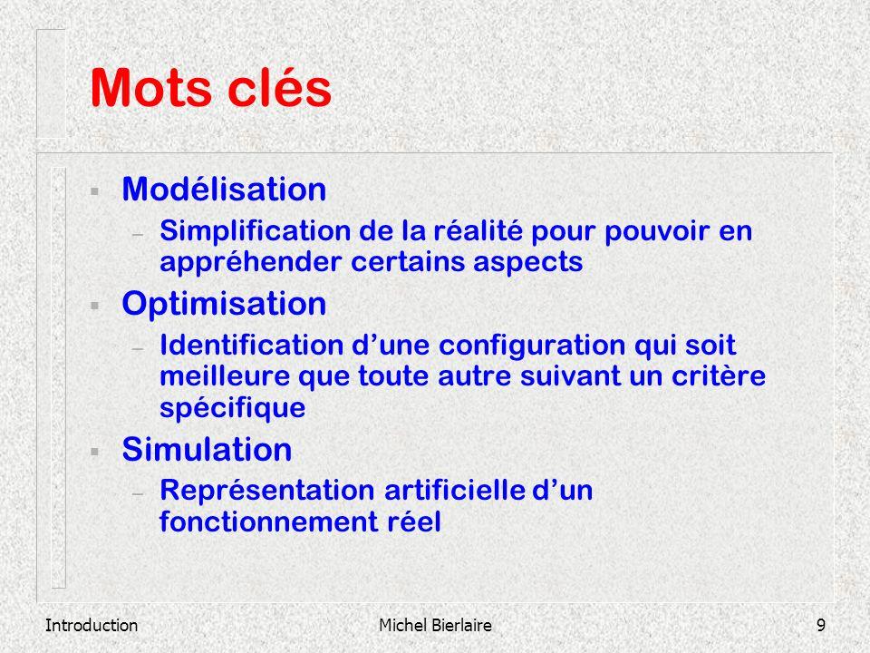 Mots clés Modélisation Optimisation Simulation