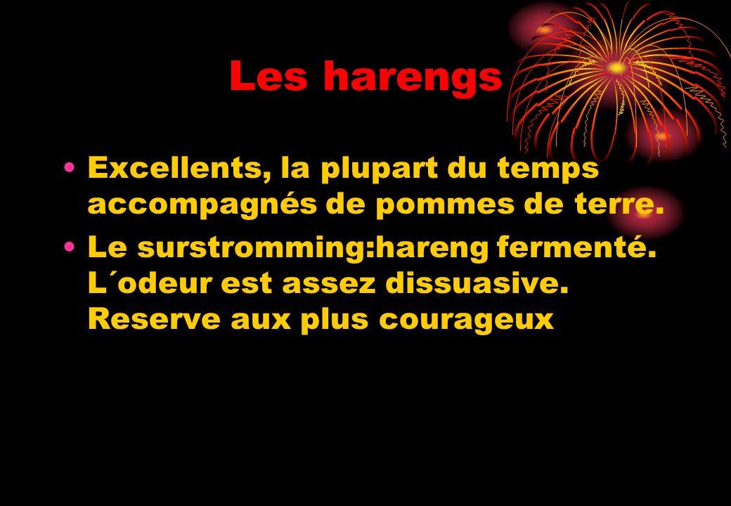 Les harengs Excellents, la plupart du temps accompagnés de pommes de terre.