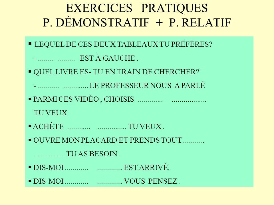 EXERCICES PRATIQUES P. DÉMONSTRATIF + P. RELATIF