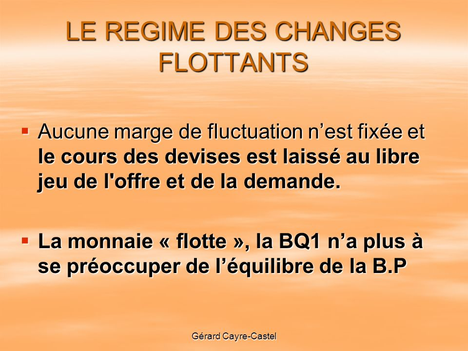 LE REGIME DES CHANGES FLOTTANTS