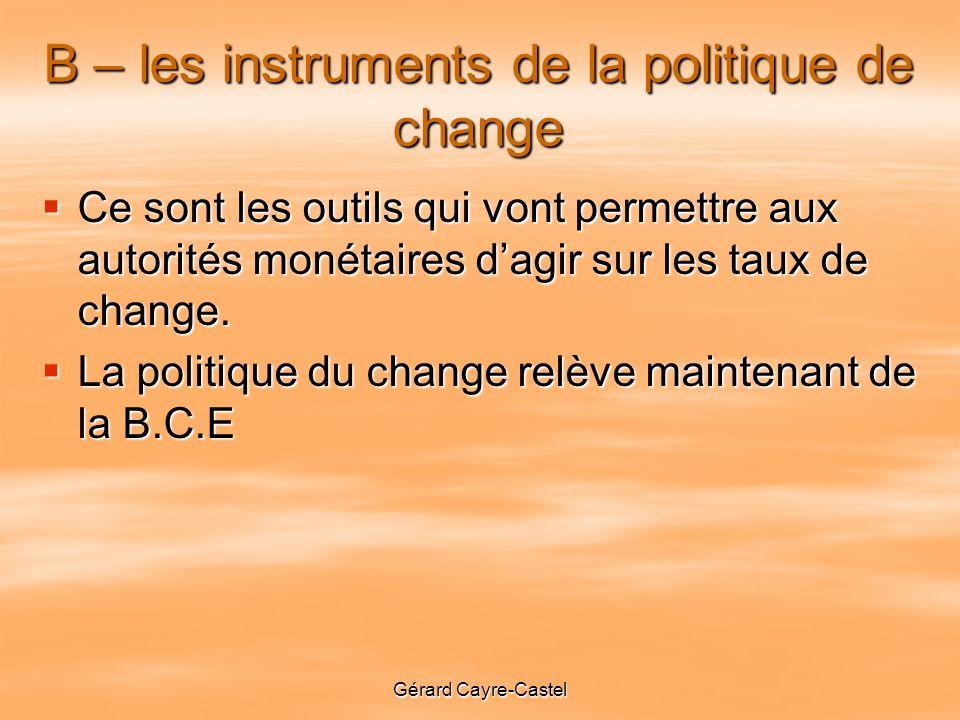 B – les instruments de la politique de change