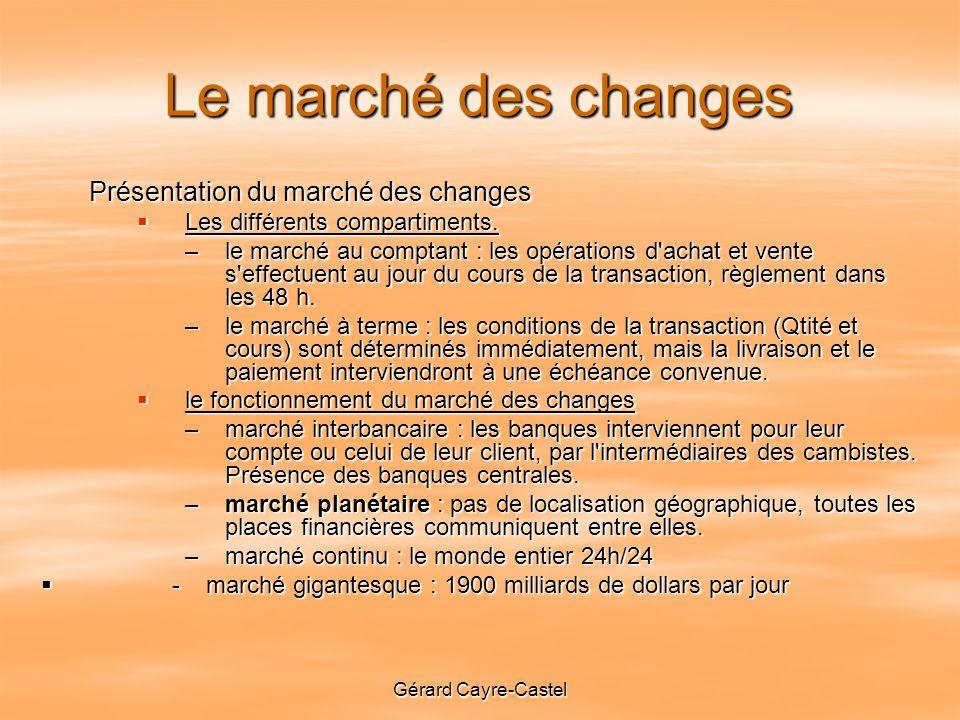 Le marché des changes Présentation du marché des changes