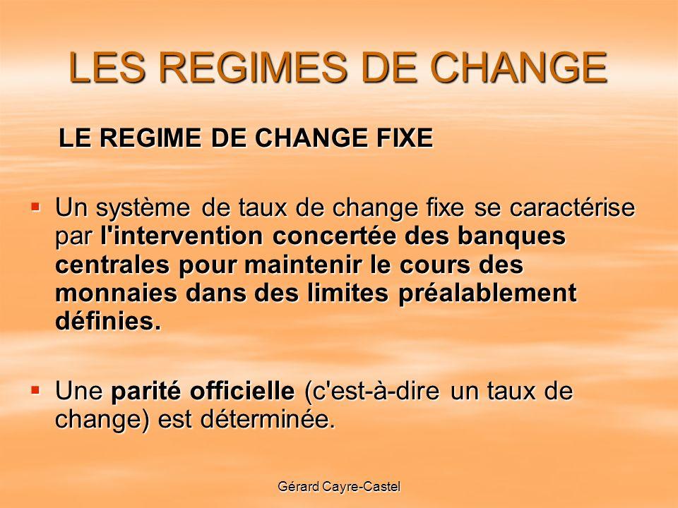 LES REGIMES DE CHANGE LE REGIME DE CHANGE FIXE