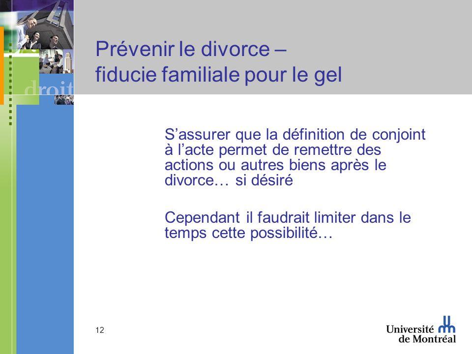 Prévenir le divorce – fiducie familiale pour le gel
