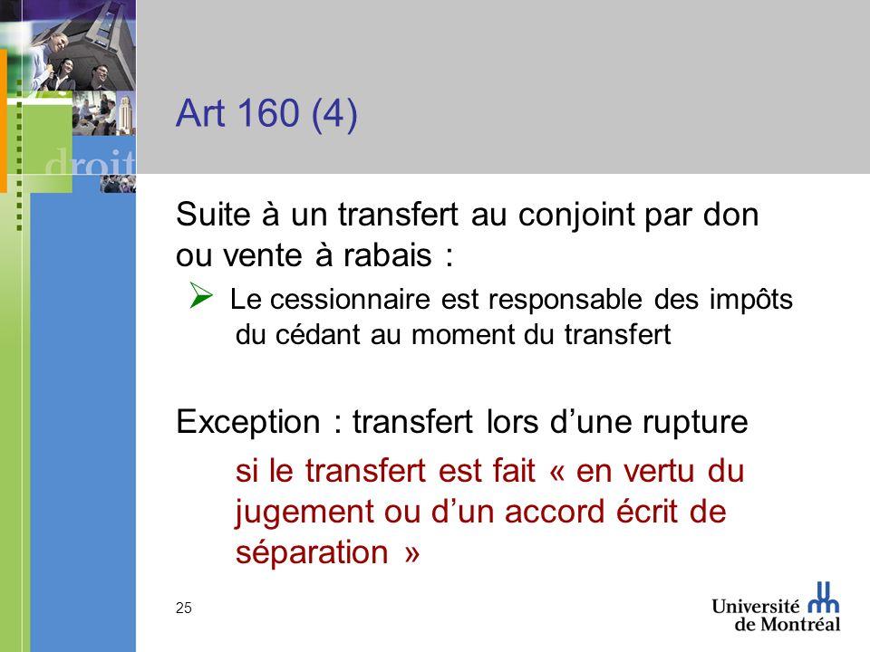 Art 160 (4) Suite à un transfert au conjoint par don ou vente à rabais :