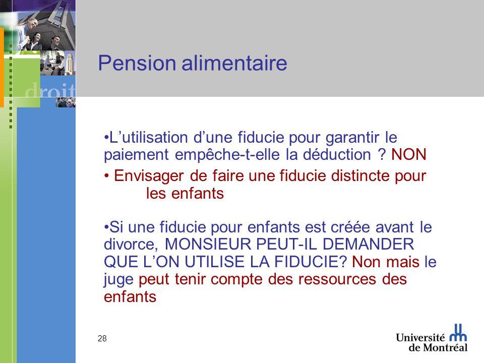 Pension alimentaire L'utilisation d'une fiducie pour garantir le paiement empêche-t-elle la déduction NON.