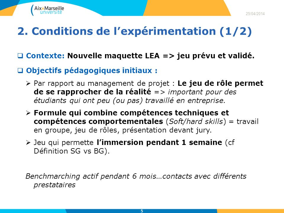 2. Conditions de l'expérimentation (1/2)