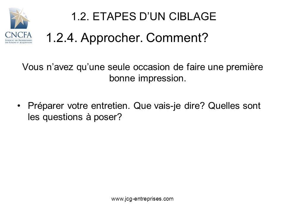 1.2.4. Approcher. Comment 1.2. ETAPES D'UN CIBLAGE