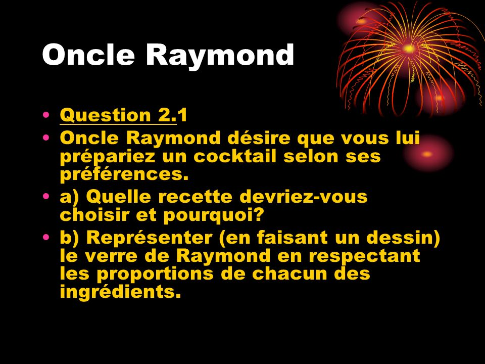 Oncle Raymond Question 2.1