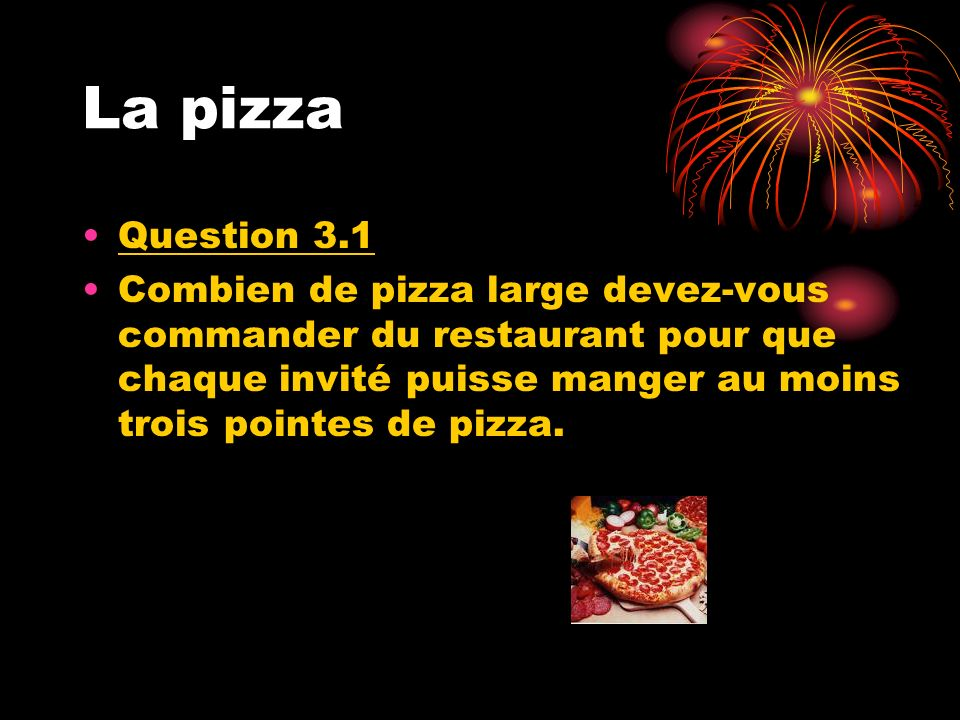 La pizza Question 3.1.