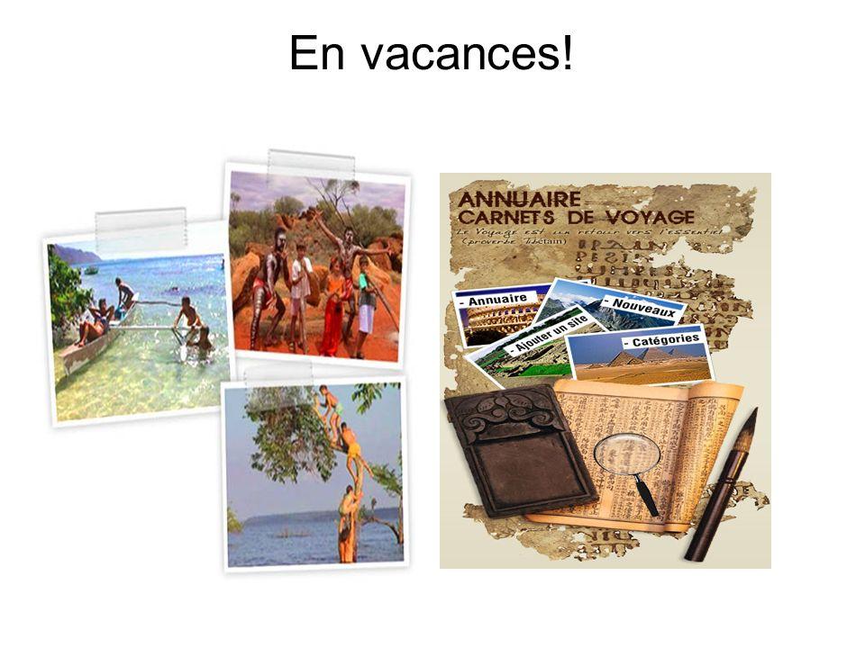 En vacances!