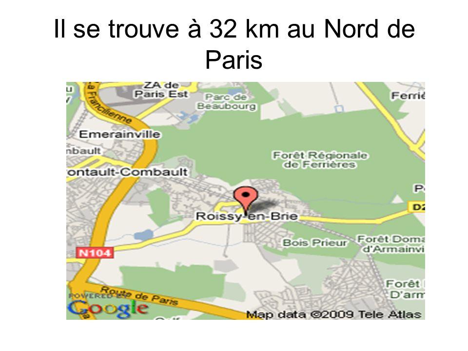 Il se trouve à 32 km au Nord de Paris