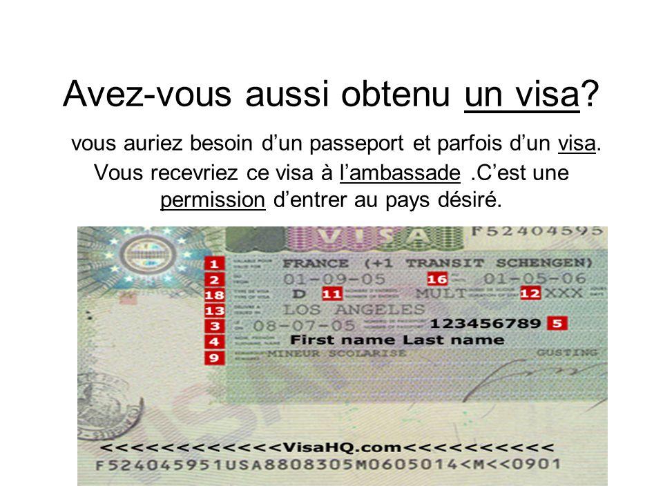 Avez-vous aussi obtenu un visa