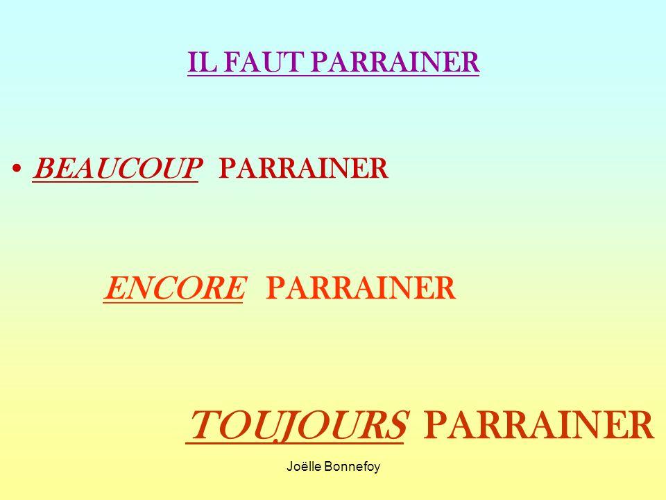 TOUJOURS PARRAINER ENCORE PARRAINER IL FAUT PARRAINER