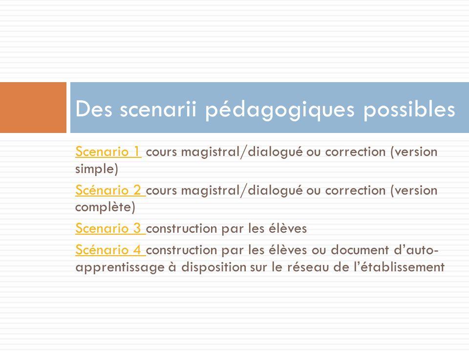 Des scenarii pédagogiques possibles