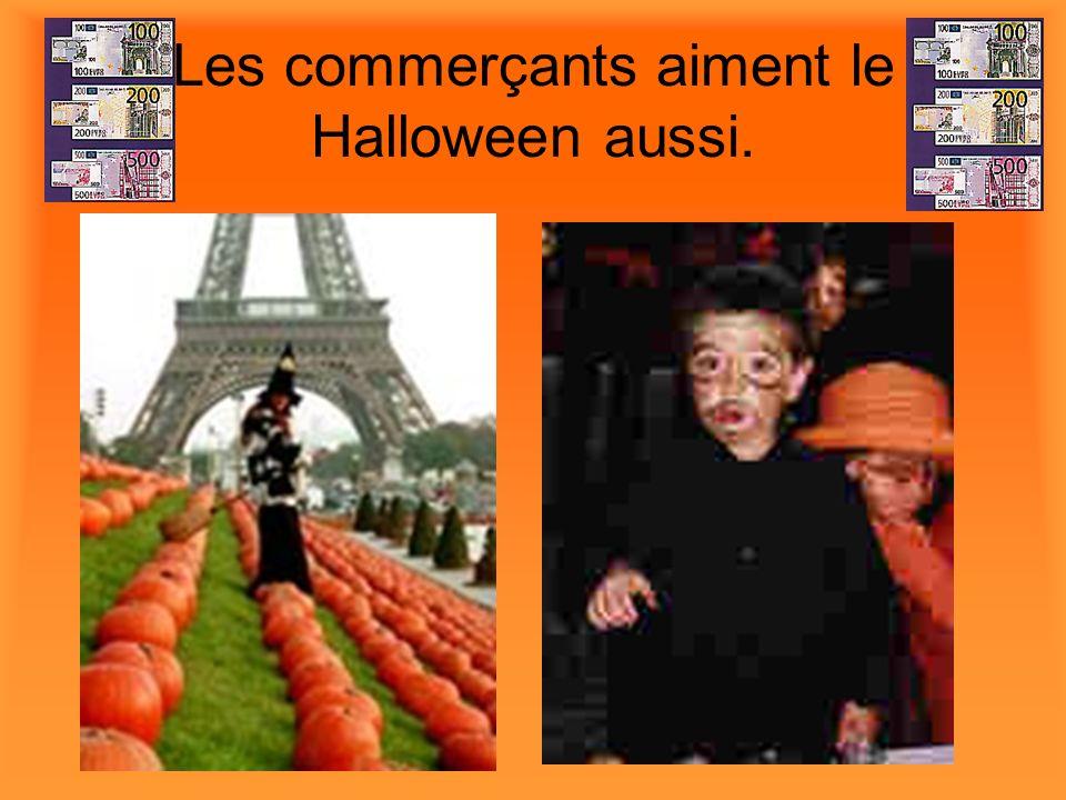 Les commerçants aiment le Halloween aussi.