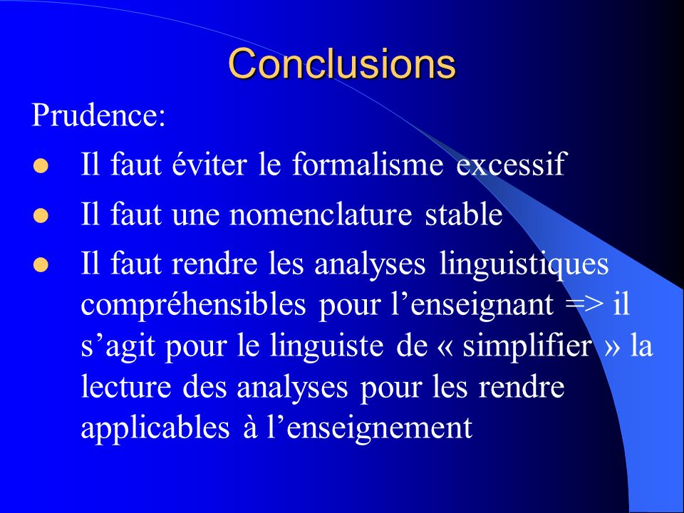 Conclusions Prudence: Il faut éviter le formalisme excessif