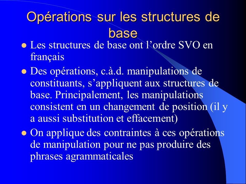 Opérations sur les structures de base