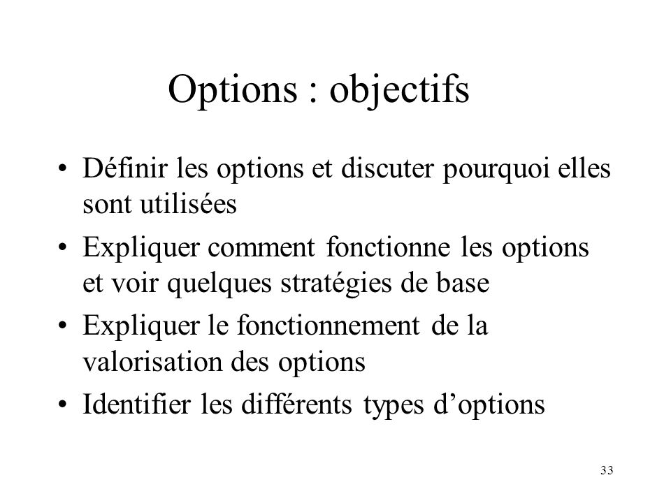 Options : objectifs Définir les options et discuter pourquoi elles sont utilisées.