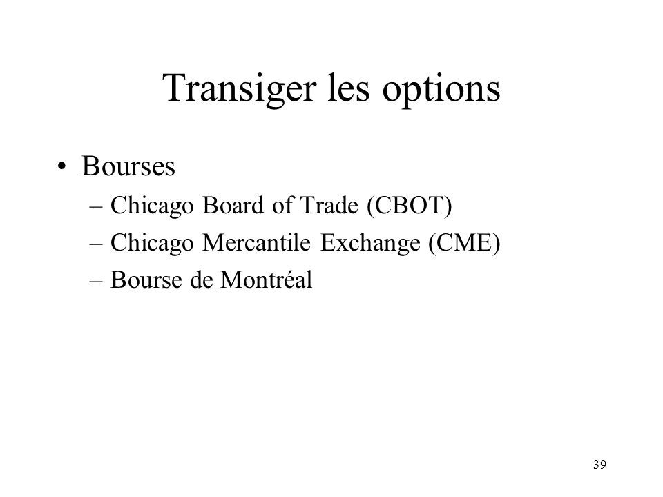 Transiger les options Bourses Chicago Board of Trade (CBOT)