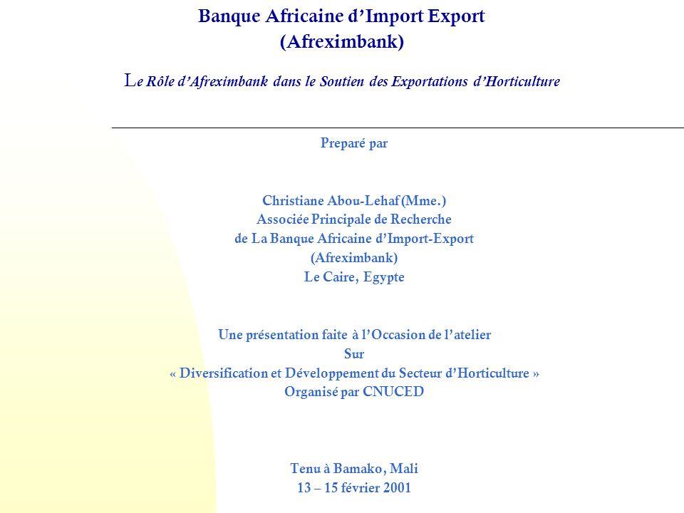 Banque Africaine d'Import Export (Afreximbank) Le Rôle d'Afreximbank dans le Soutien des Exportations d'Horticulture