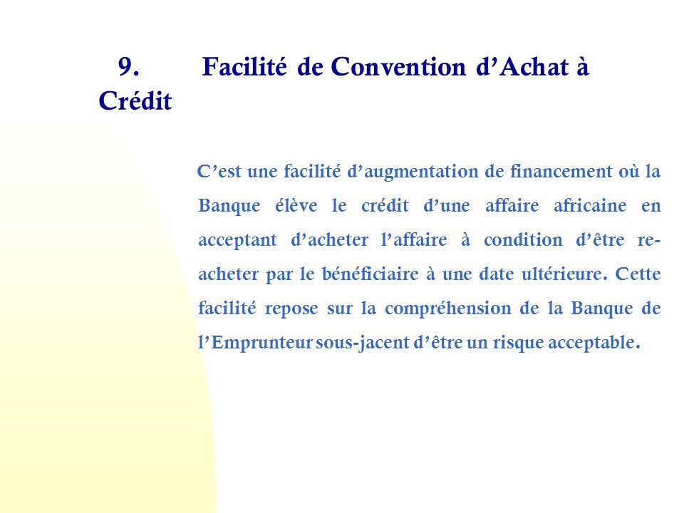 9. Facilité de Convention d'Achat à Crédit
