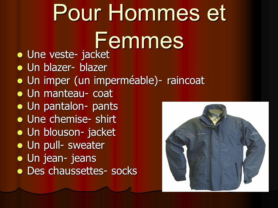 Pour Hommes et Femmes Une veste- jacket Un blazer- blazer