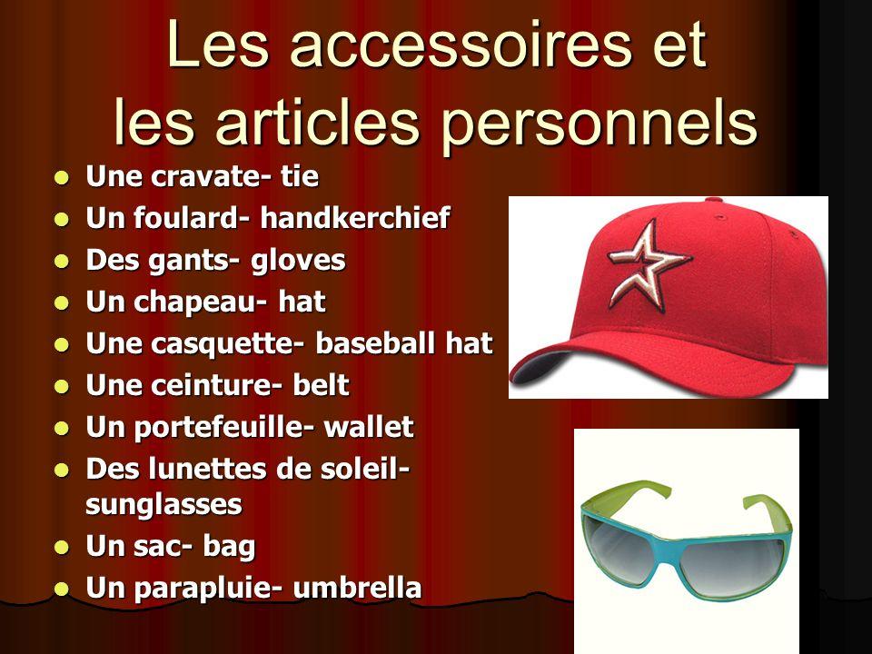 Les accessoires et les articles personnels