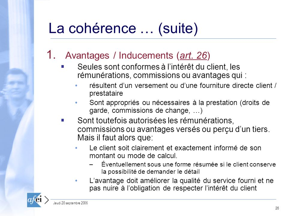 La cohérence … (suite) Avantages / Inducements (art. 26)