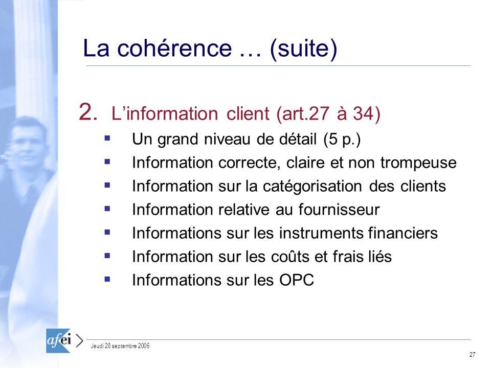 La cohérence … (suite) L'information client (art.27 à 34)