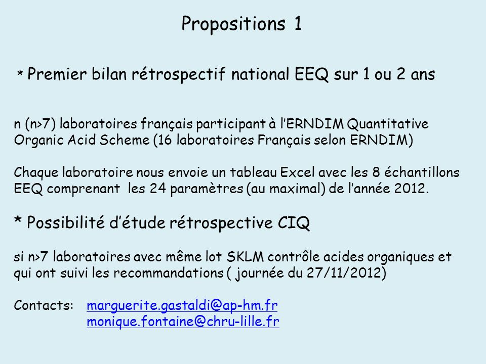 Propositions 1 * Possibilité d'étude rétrospective CIQ