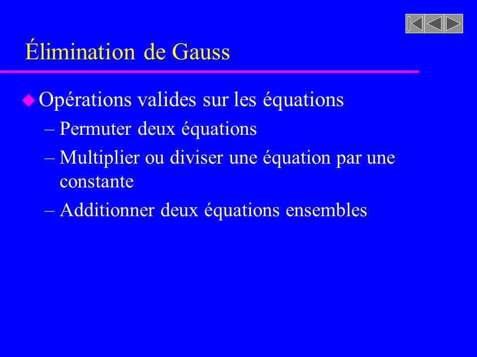 Élimination de Gauss Opérations valides sur les équations