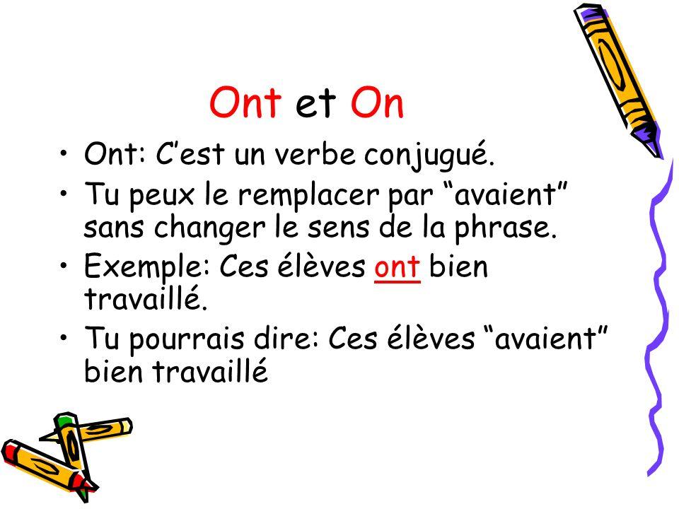 Ont et On Ont: C'est un verbe conjugué.