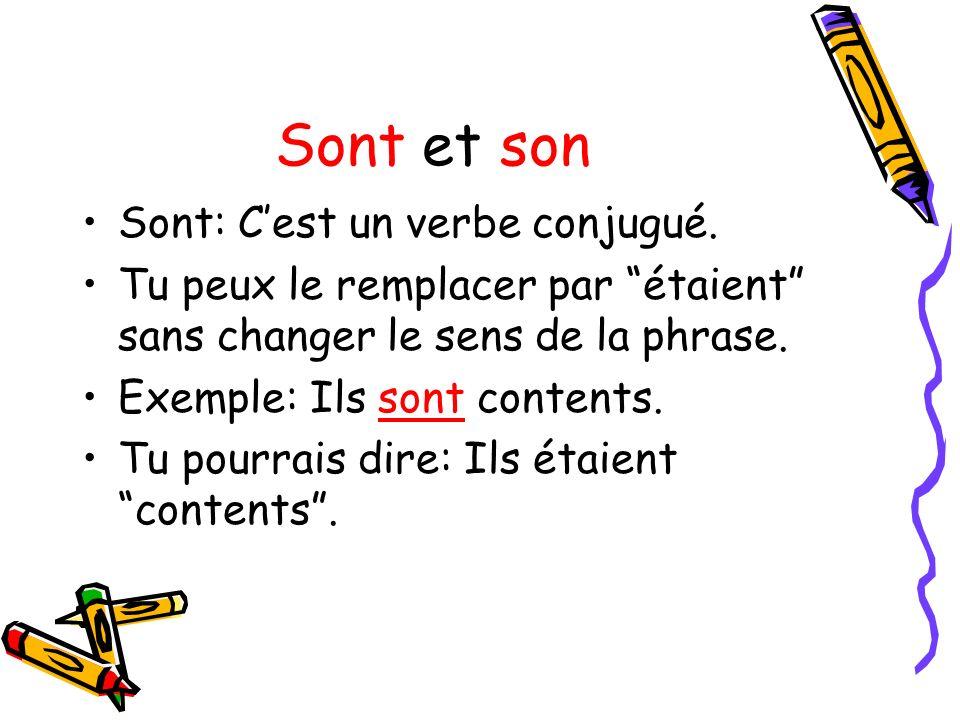 Sont et son Sont: C'est un verbe conjugué.