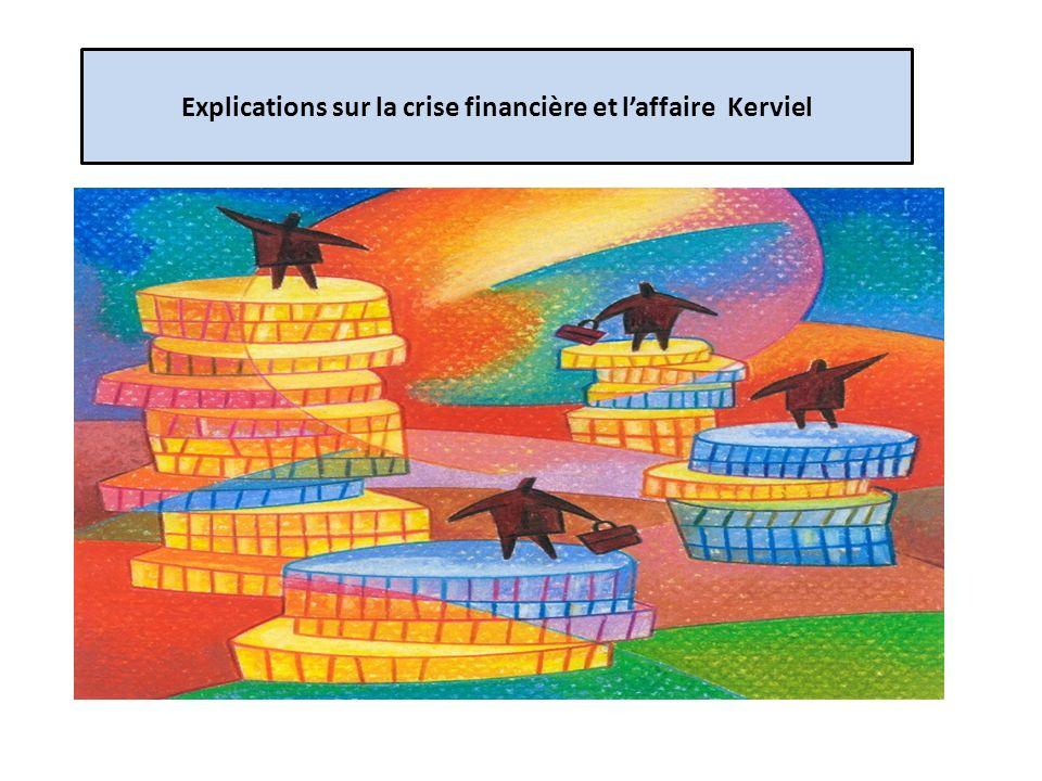 Explications sur la crise financière et l'affaire Kerviel