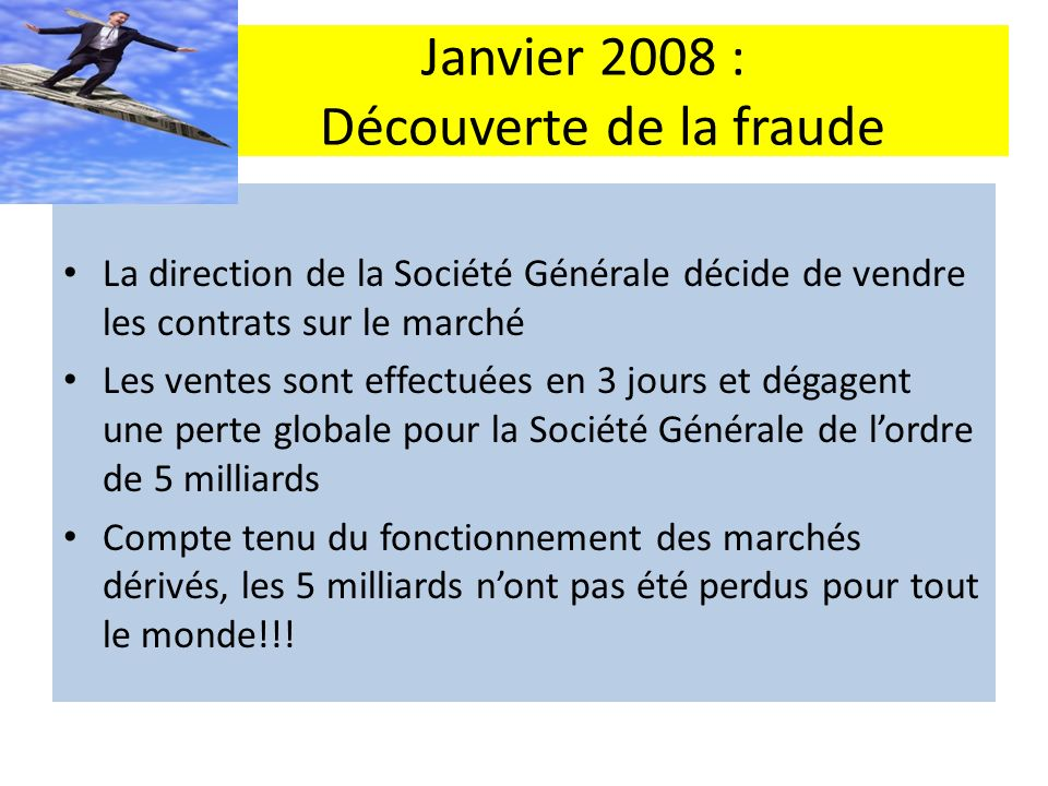 Janvier 2008 : Découverte de la fraude
