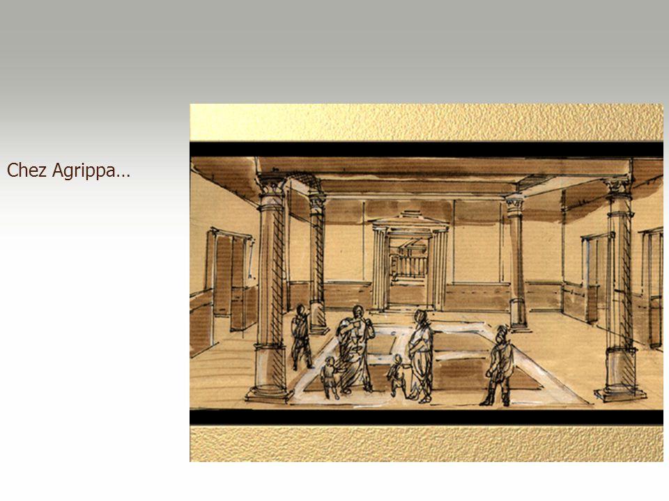 Chez Agrippa…