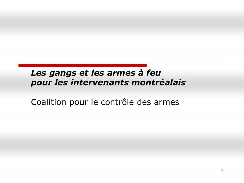 Les gangs et les armes à feu pour les intervenants montréalais Coalition pour le contrôle des armes