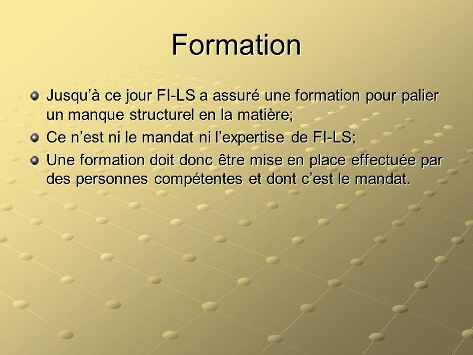 Formation Jusqu'à ce jour FI-LS a assuré une formation pour palier un manque structurel en la matière;