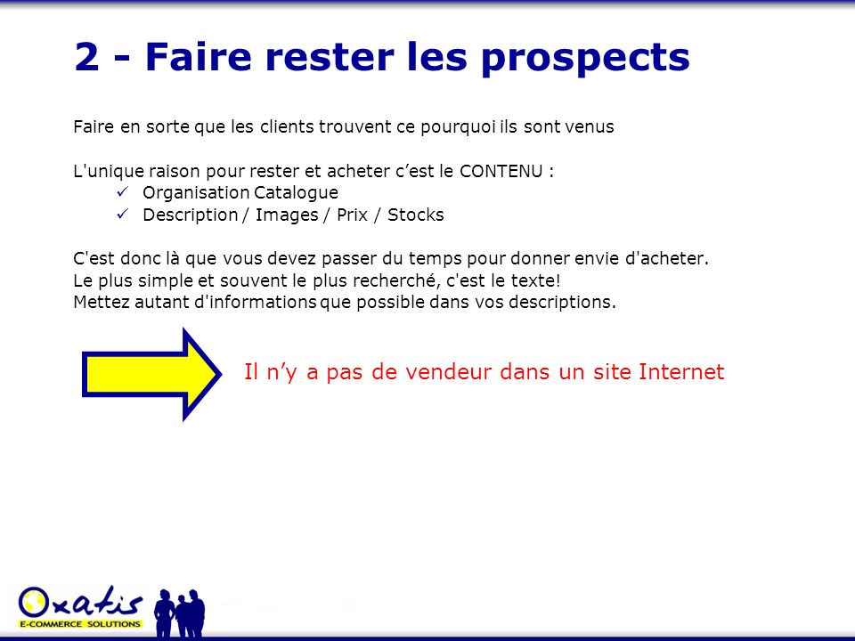2 - Faire rester les prospects