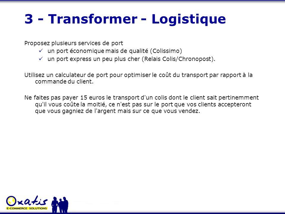 3 - Transformer - Logistique