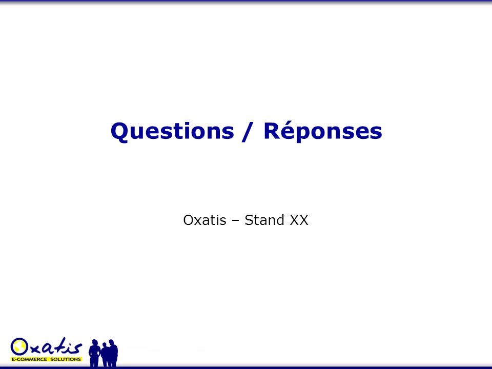 Questions / Réponses Oxatis – Stand XX